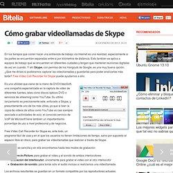 Cómo grabar videollamadas de Skype