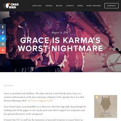 Grace Is Karma's Worst Nightmare — CHAD BIRD