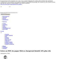 Grâce au MIT, les pages Web se chargeront bientôt 34% plus vite