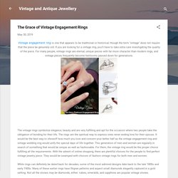 The Grace of Vintage Engagement Rings