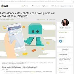 Estés donde estés, chatea con Zowi gracias al ZowiBot para Telegram