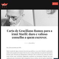 Carta de Graciliano Ramos para a irmã Marili: duro e valioso conselho a quem escrever.