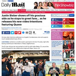 Justin Bieber is gracious side as he stops to greet fans... as he releases new video Intentions