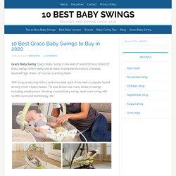10 Best Graco Baby Swings to Buy in 2020-bestbabyswings.ne