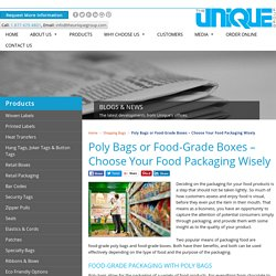 Poly Bags or Food-Grade Boxes—Choose Your Food Packaging Wisely