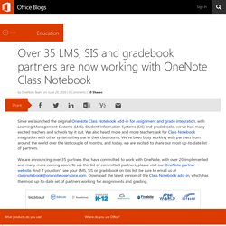 Over 35 LMS, SIS and gradebook partners are now working with OneNote Class Notebook