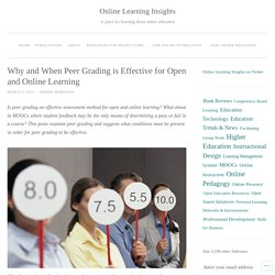 Why and When Peer Grading is Effective for Open and Online Learning
