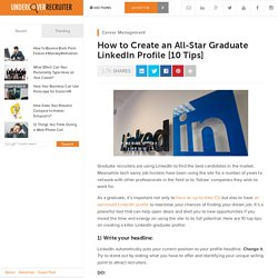 How to Create an All-Star Graduate LinkedIn Profile [10 Tips]