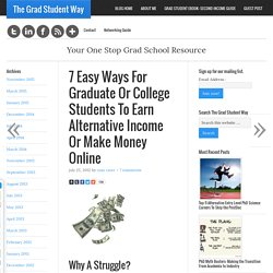 7 Easy Ways For Graduate Students To Earn Alternative Income