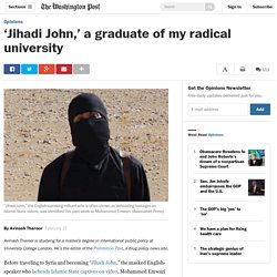 'Jihadi John,' a graduate of my radical university