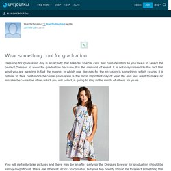 Wear something cool for graduation