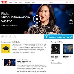 Graduation…now what? | Playlist | TED.com