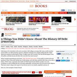 David Graeber: 9 Things You Didn't Know About The History Of Debt (PHOTOS)