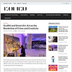 Graffiti and Street Art: Art on the Borderline of Crime and Creativity