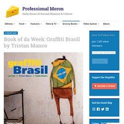 Book of da Week: Graffiti Brasil by Tristan Manco