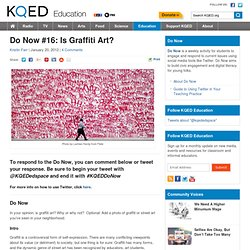 Do Now #16: Is Graffiti Art?