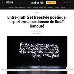 Entre graffiti et freestyle poétique, la performance dansée de Smaïl Kanouté - Sortir Grand Paris