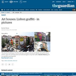 Art houses: Lisbon graffiti - in pictures | Travel