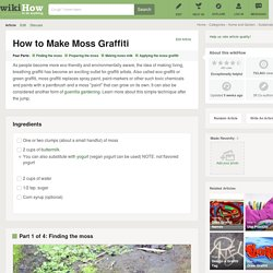 How to Make Moss Graffiti: 6 steps (with pictures)