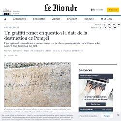 Un graffiti remet en question la date de la destruction de Pompéi