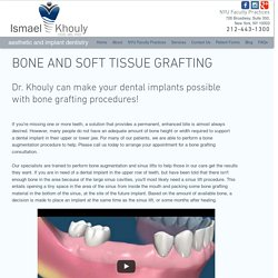 Bone Grafting in NYC, Manhattan, Soho & More - Dr Ismael Khouly