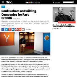 Paul Graham on Building Companies for Fast Growth