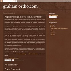 graham ortho.com: Right Invisalign Braces For A New Smile