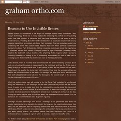 graham ortho.com: Reasons to Use Invisible Braces