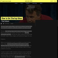 Paul Graham – How to Get Startup Ideas