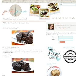 """All for One"" Grain Free Chocolate Cake - Foodie Fiasco"