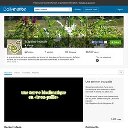 la graine indocile (la-graine-indocile): his videos on Dailymotion