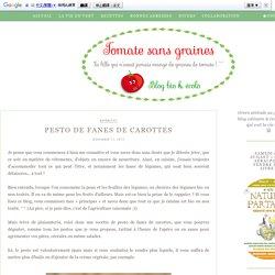 Tomate sans graines - Cuisine bio et green attitude !: Pesto de fanes de carottes