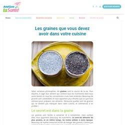 Les graines que vous devez avoir dans votre cuisine