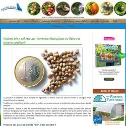 Graines bio : acheter des semences biologiques ou faire ses propres graines?