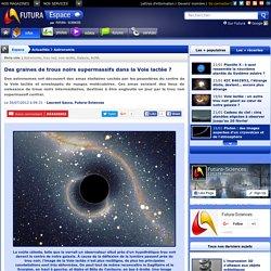 Des graines de trous noirs supermassifs dans la Voie lactée ?