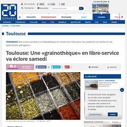 Toulouse: Une «grainothèque» en libre-service va éclore samedi