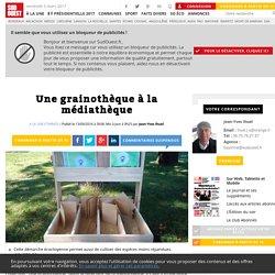 Une grainothèque à la médiathèque - Sud Ouest.fr