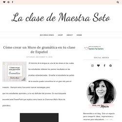 Cómo crear un Muro de gramática en tu clase de Español - La clase de Maestra Soto