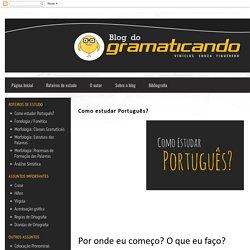 Blog do Gramaticando - Gramática Online: Como estudar Português?