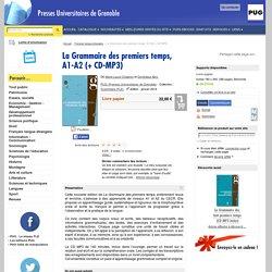 La Grammaire des premiers temps, A1-A2 (+ CD-MP3) - - De Marie-Laure Chalaron et Dominique Abry (EAN13 : 9782706118135)