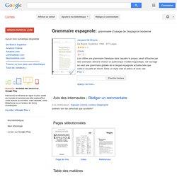 Grammaire espagnole grammaire d'usage de l'espagnol moderne - Jacques De Bruyne - Google Livres