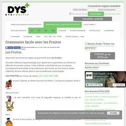 Grammaire facile avec les Fruitos - Dys-positif.fr Astuces pour DYS +