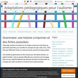 Grammaire: une histoire à imprimer et des fiches associées - Adaptations pédagogiques pour l'autisme
