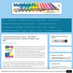 """La Grammaire au jour le jour - Ed nathan : Leçons sous forme de """"cartes mentales"""" par MP - Maikresse72"""