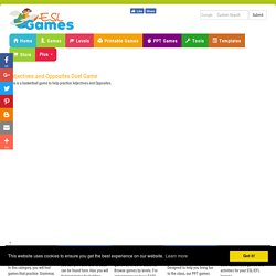 ESL Fun Grammar Games,Adjectives and Opposites Duel Game