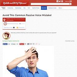 Avoid This Common Passive Voice Mistake!