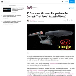 10 Grammar Mistakes People Love To Correct (That Aren't Actually Wrong)