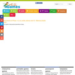 ESL Fun Grammar Games,Prepositions of Place - in, on, under, above, next to - Memory Audio Game