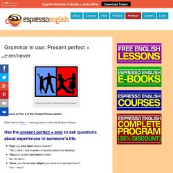 Grammar in use: Present perfect + ever/never