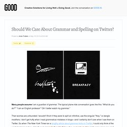 Should We Care About Grammar and Spelling on Twitter?